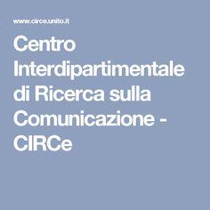 Centro Interdipartimentale di Ricerca sulla Comunicazione - CIRCe