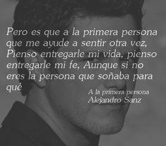 Mas Frases...: Frase de Alejandro Sanz: Pero es que a la primera ...