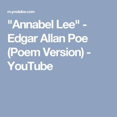 """Annabel Lee"" - Edgar Allan Poe (Poem Version) - YouTube"