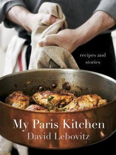 My Paris Kitchen: Recipes and Stories de David Lebovitz