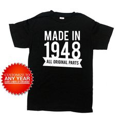 Funny Birthday Shirt Made in 1948 Any Year All Original