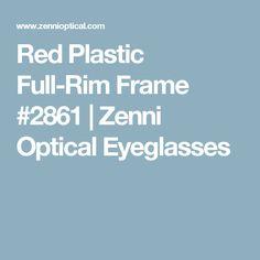 Red Plastic Full-Rim Frame #2861 | Zenni Optical Eyeglasses