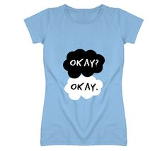 The Fault in Our Stars Okay? Okay. Book by John Green  T Shirt Only $18! Get yours today @ www.teesbybee.com #thefaultinourstars #bookshirts