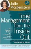 Time Management from the Inside Out: The Foolproof System for Taking Control of Your Schedule--and Your Life