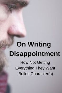 On Writing Disappointment: How Not Getting Everything They Want Builds Characters Creative Writing Tips, Book Writing Tips, Writing Workshop, Writing Help, Writing Prompts, Writing Ideas, Writing Strategies, Writing Resources, Writing Genres