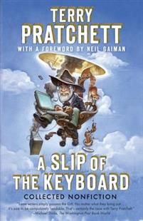 8,90€. Terry Pratchett: A Slip of the Keyboard: Collected Nonfiction