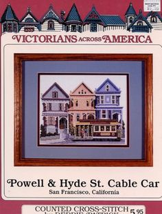 Powell Hyde St Cable Car SF California Cross Stitch |   Back to the Victorians,completed