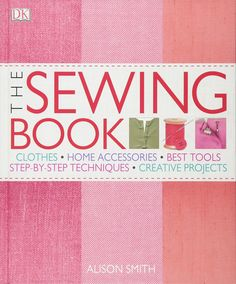 Sewing Tutorials: Sewing Books with Sewing Patterns (Sewing For Beginners Series Book 1)