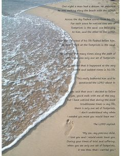 Footprints in the Sand - my favorite ever - the most inspiring piece of work I've ever encountered - gotten me through some very hard times