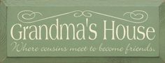 Grandma's House - Where cousins meet to become friends. Wooden Sign by Sawdust City LLC,  Affiliate