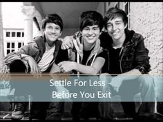 Settle for Less- Before You Exit This song makes me feel SO special I just imagine a guy thinking this about me! ♥ ~ Kaelynn Roper