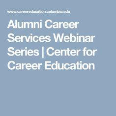 Alumni Career Services Webinar Series   Center for Career Education