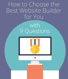 9 Simple Questions to help you find the best website builder for your needs - see this practical guide to get started.