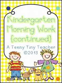 Kindergarten Morning Work Continued - A Teeny Tiny Teacher