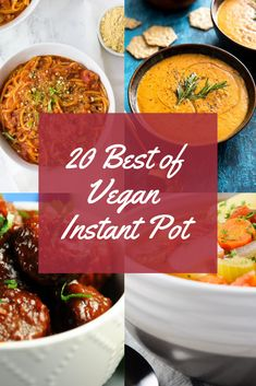 20 Best of Instant Pot Vegan Recipes – Bad to the Bowl