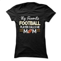 My favorite FOOTBALL player calls me mom - personalized t shirts #shirt #fashion