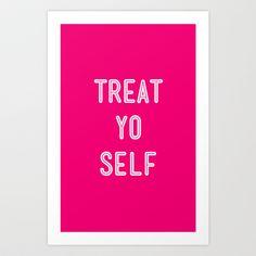 Treat Yo Self Pink- Parks and Recreation Art Print by Sandra Amstutz