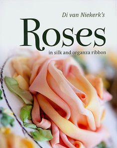 Roses in Silk and Organza Ribbon (book) – The newest book from Di van Niekerk of DiCraft in South Africa. New ribbon embroidery stitches, gorgeous color photos and projects to create. Ribbon kits are available. Embroidery Designs, Ribbon Embroidery Tutorial, Rose Embroidery, Silk Ribbon Embroidery, Embroidery Patterns, Embroidery Stitches, Embroidery Books, Embroidery Supplies, Ribbon Flower Tutorial