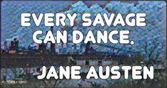 Quote by Jane Austen Jane Austen, July 28, December, Writer, British, Dance, Quotes, Dancing, Quotations