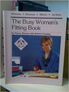 The Busy Woman's Fitting Book: Nancy Zieman, Robbie Fanning: 9780932086105: Amazon.com: Books