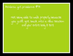 Athletic girl problems #7 Oh yes... you'd think we'd stay in shape over the off-season so this doesn't happen. But, no!
