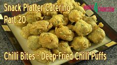 Snack Platter Catering - Part 20 - Chilli Bites, Deep Fried Chilli Puffs...