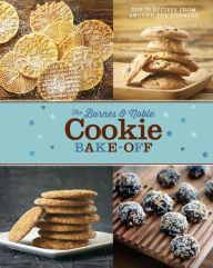 The Barnes & Noble Cookie Bake-Off: Top 75 Recipes from Around the Country