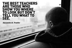 The best teachers......