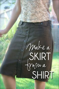 Make a skirt from a man's dress shirt.  Easy to follow illustrated directions included.