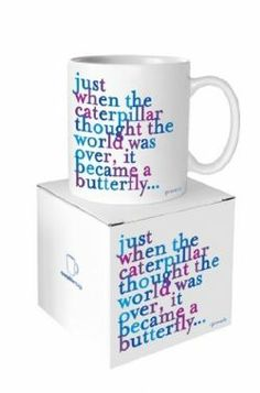 """Make every morning a good morning with a little inspiration with that first cup of Joe. 14 oz ceramic matte finish microwave and dishwasher safe item reads: """"'Just when the caterpillar thought the world was over, it became a butterfly. Coffee Quotes, Coffee Mugs, Caterpillar, Home Gifts, How To Become, Inspirational Quotes, Motivational, Butterfly, Candles"""