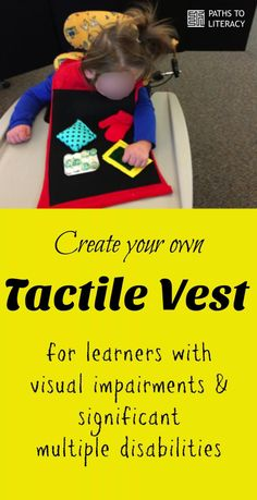Create your own tactile vest for learners with visual impairments and significant multiple disabilities!