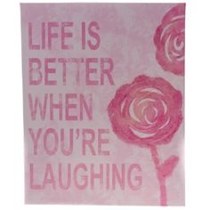 """This vintage-looking wall décor will remind you to laugh at yourself and life every now and then. The encouraging wall canvas reads, """" Life is Better When You're Laughing"""" and features a distressed finish and two pink graphic roses."""