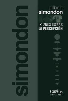Curso sobre la percepción – Gilbert Simondon