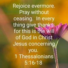 1 Thessalonians 5 16, Pray Without Ceasing, Give Thanks, Jesus Christ, Thankful, Wallpapers, God, Dios, Wallpaper