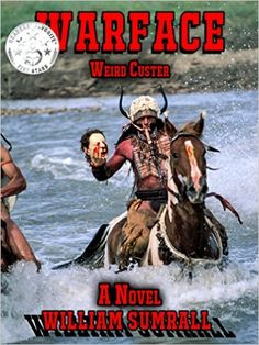 Warface!: Weird Custer - Kindle edition by William Sumrall. Literature & Fiction Kindle eBooks @ Amazon.com.