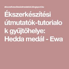 Ékszerkészítési útmutatók-tutorialok gyűjtőhelye: Hedda medál - Ewa