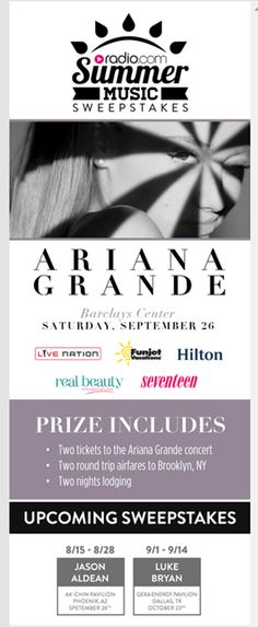 See Ariana Grande at the Barclays Center on September 26th, 2015! And that's not all -- prize includes TWO TICKETS to concert, TWO round trip airfares to Brooklyn, NY, and two nights lodging! ENTER TO WIN NOW: http://radio.com/sweepstakes/