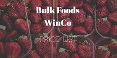 Frugal Living Guide: WinCo Foods Bulk Price List