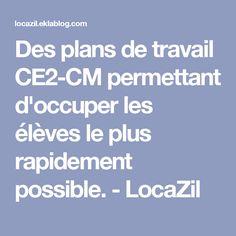Des plans de travail CE2-CM permettant d'occuper les élèves le plus rapidement possible. - LocaZil