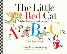 The Little Red Cat Who Ran Away and Learned His ABC's (the Hard Way). By Patrick McDonnell. In a nearly wordless alphabet book, a little red cat runs away and gets caught up in a wild chase that goes everywhere from A to Z and back home again. Wordless Picture Books, Wordless Book, New Books, Good Books, Red Cat, The Hard Way, Kids Reading, Little Red, Reading Online