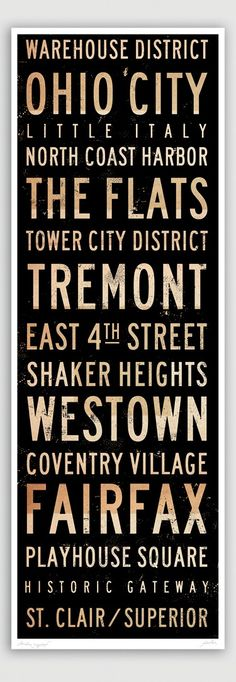 Cleveland Neighborhoods Sign  http://www.etsy.com/listing/58030082/cleveland-neighborhoods-giclee-print-by  $59 By geministudio on Etsy