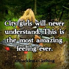 I'm a city girl but not lot of city girls like to go four wheeling/ mudding like me!!!!