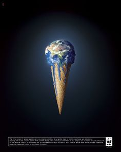 """The first signs of global warming are now clearly visible. We urgently need to limit greenhouse gas emissions."" ~ WWF"