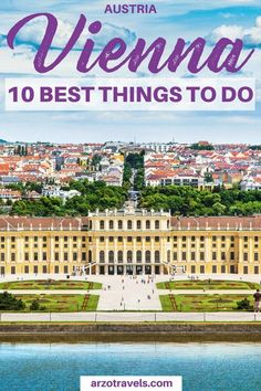 Find out about the 10 best things to do in Vienna in 2 days. #Austria #vienna Things to do in Vienna I Where to go in Vienna i What to do in Vienna