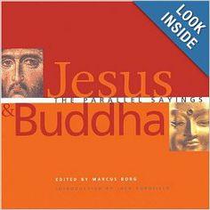 Jesus and Buddha: The Parallel Sayings: Marcus Borg, Jack Kornfield: 9781569754610: Amazon.com: Books
