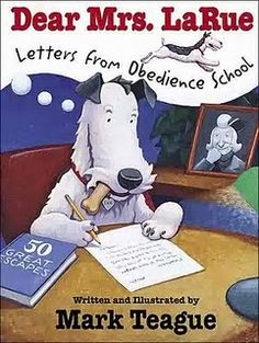 LaRue: Letters from Obedience School (LaRue Books): Mark Teague This is a cute book for teaching perspective. It can even be used for persuasive writing. Fox Terriers, Chien Fox Terrier, Teaching Letters, Teaching Writing, Teaching Ideas, Creative Teaching, Student Teaching, Teaching Character, Teaching Vocabulary