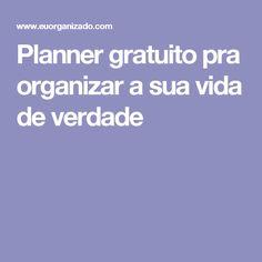 Planner gratuito pra organizar a sua vida de verdade