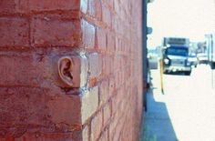 The walls have ears...