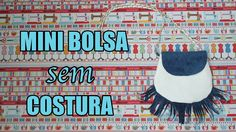 Passo a Passo: Mini Bolsa Sem Costura  + Lonita + E6000 DIY Feat. Suelle...