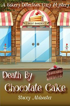 """""""Death By Chocolate Cake""""  ***  Stacey Alabaster  (2016)"""